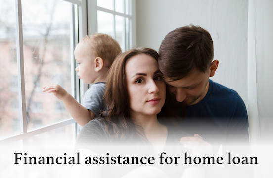 Financial Assistance for Mortgage or Home Loan